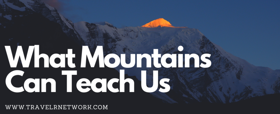 What Mountains Can Teach US